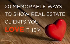 20 memorable ways to show real estate clients you love them