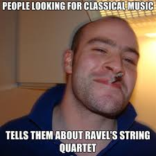 Meme Quartet - people looking for classical music tells them about ravel s string