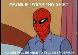 Funny Spider Man Memes - maybe if i wear this shirt no one will be able to tell i m spiderman