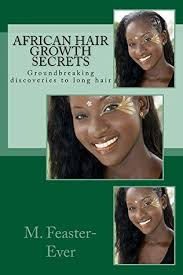 new hair growth discoveries african hair growth secrets groundbreaking discoveries to long