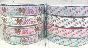 christmas ribbon wholesale 7 8 i shine brighter than rudolph us designer ribbon christmas