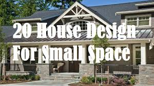 Home Design For Small Spaces 20 House Design For Small Space Youtube