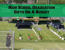 school graduation gifts high school graduation gifts on a budget