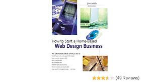 web design home based business how to start a home based web design business 3rd home based