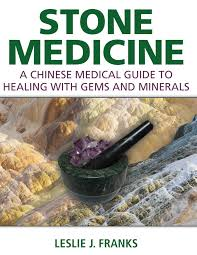 stone medicine a chinese medical guide to healing with gems and