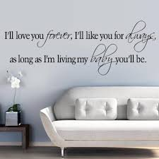 love you forever like you always as long as i m living my baby you love you forever like you always as long as i m living my baby you ll be vinyl wall sticker quotes sayings nursery decor decal home decor wall stickers home