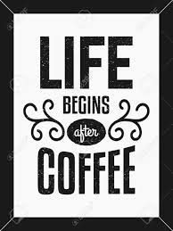 life begins after coffee text design minimalist poster in black