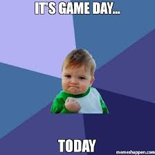 Game Day Meme - it s game day today meme success kid 36537 memeshappen