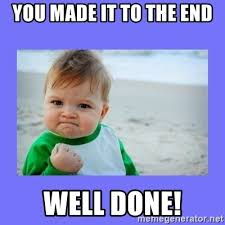 This Is The End Meme Generator - you made it to the end well done baby fist meme generator