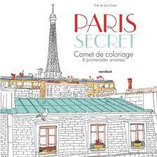 ZOÉ DE LAS CASES  Paris secret  carnet de coloriage et promenades