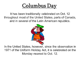 why do we celebrate columbus day columbus day is celebrated in