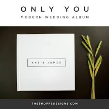 modern photo album only you modern wedding album the shoppe designs