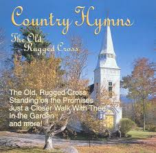 The Old Rugged Cross Hymn Country Hymns Old Rugged Cross Various Artists Songs