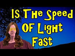 What Is The Speed Of Light Do You Really Think The Speed Of Light Is Fast Youtube