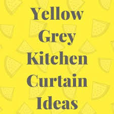 Yellow Kitchen Curtains Valances Yellow Grey Kitchen Curtains Yellow And Gray Kitchen Curtain Ideas