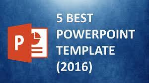 Best Powerpoint Templates The 5 Best Presentation Template 2016 Worlds Best Ppt