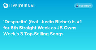 despacito ft justin bieber despacito feat justin bieber is 1 for 6th straight week as jb