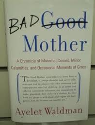 Bad Mothers Bad