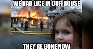 Feeling Old Meme - head lice memes because all you can do is laugh