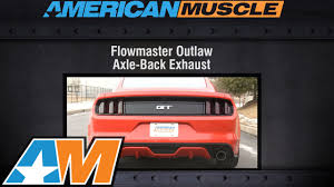 2013 mustang gt flowmaster exhaust 2015 2016 mustang gt flowmaster exhaust sound clip outlaw axle