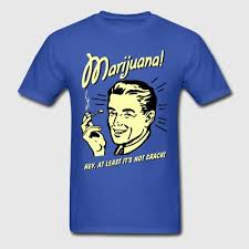 shop weed funny t shirts online spreadshirt