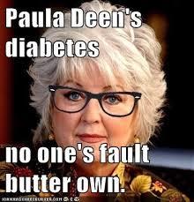 Paula Deen Butter Meme - 44 best paula deen images on pinterest paula deen ha ha and