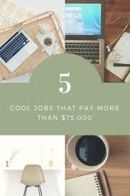 Jobs 90k by Best 25 Cool Jobs Ideas On Pinterest Same Day Pay Jobs Career