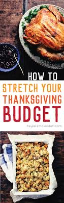 10 tips to stretch your thanksgiving budget hey let s make stuff