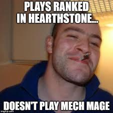 Hearthstone Memes - good guy hearthstone player imgflip