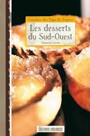 editions sud ouest cuisine livre les desserts du sud ouest fabienne carme sud ouest