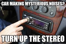 Car Audio Memes - 14 things you know if you drive a super old car