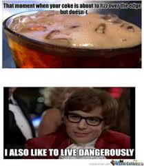 I Also Like To Live Dangerously Meme - austin powers jokes kappit