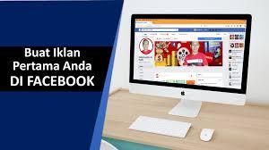 tutorial cara membuat iklan di facebook tutorial dasar cara membuat iklan pertama anda di facebook
