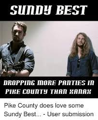 Pike Meme - sun best dropping more panties pike coun th than raiah pike county