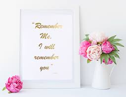 real gold foil print remember me i will remember you surah
