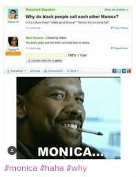 Monica Meme Denzel - 12 hilarious mah nigga my nigga memes