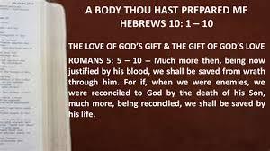 a body thou hast prepared me hebrews 10 1 u2013 10 the love of god u0027s