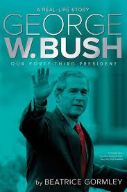 George W Bush Birth George W Bush Our Forty Third President A Real Life Story