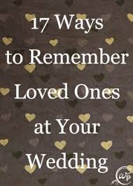how to do wedding programs how to honor lost loved ones at your wedding reception wedding
