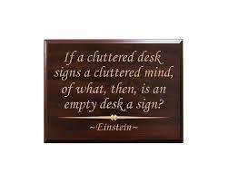 Cluttered Desk Albert Einstein Amazon Com If A Cluttered Desk Signs A Cluttered Mind Of What