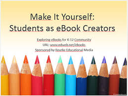 creating ebooks make it yourself students as ebook creators edweb