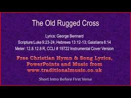 The Old Rugged Cross Music The Old Rugged Cross Hymn Lyrics U0026 Music Youtube