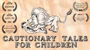 cautionary tales for children 2014 an animated short film