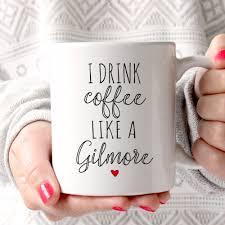 gilmore girls mug i drink coffee like a gilmore best friend