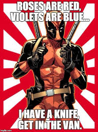 Meme Maker Comic - deadpool pick up lines roses are red violets are blue i have a