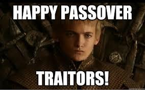 Passover Meme - happy passover traitors passover quickmeme