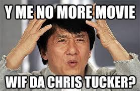 Chris Tucker Memes - y me no more movie wif da chris tucker epic jackie chan quickmeme