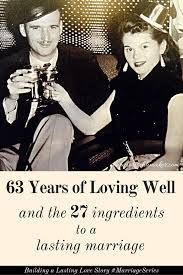 marriage caption 63 years of loving well the ingredients to a lasting marriage