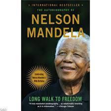 nelson mandela his biography walk to freedom the autobiography of nelson mandela long walk to