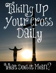 taking up your cross daily what does it the transformed